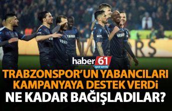 Trabzonspor'un yabancı yıldızları ne kadar bağış yaptı? Rakam belli oldu!