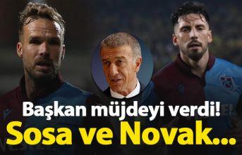 Ağaoğlu müjdeyi verdi: Sosa ve Novak...