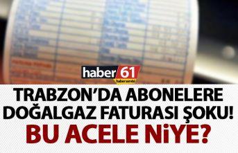 Trabzon'da doğalgaz abonelerine fatura şoku!...