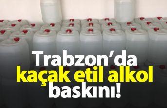 Trabzon'da kaçak alkol operasyonu