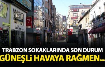 Trabzon sokaklarında son durum! Güneşli havaya...