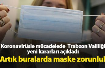 Trabzon Valiliği koronavirüsle mücadelede yeni...