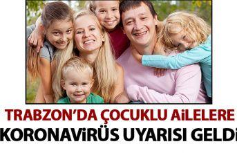 Trabzon'da çocuklu aileler için koronavirüs uyarısı geldi