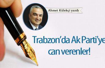 Trabzon'da Ak Parti'ye can verenler!