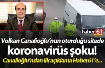 Volkan Canalioğlu'nun oturduğu sitede koronavirüs...