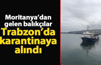 Moritanya'dan gelen balıkçılar Trabzon'da...