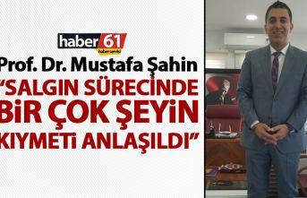 Prof. Dr. Mustafa Şahin: Salgın sürecinde birçok...