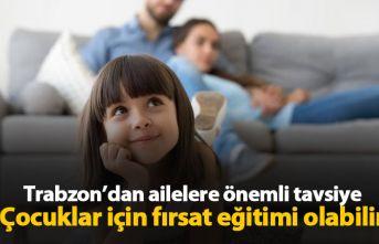 Trabzon'dan ailelere önemli tavsiye: İzolasyon...