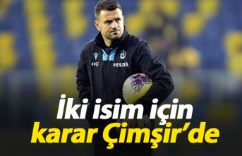 Trabzonspor'da iki isim için karar Hüseyin Çimşir'in
