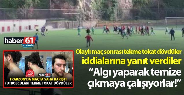 Trabzon'daki olaylı maç sonrası tekme tokat dövdüler iddialarına yanıt verdiler