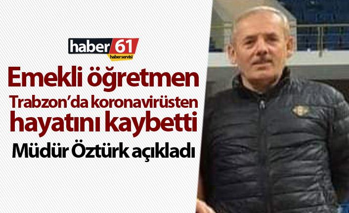 Trabzon'da koronavirüsten ölenlerin sayısı arttı