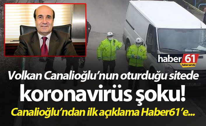 https://www.haber61.net/trabzon/volkan-canalioglunun-oturdugu-sitede-koronavirus-soku-h390633.html