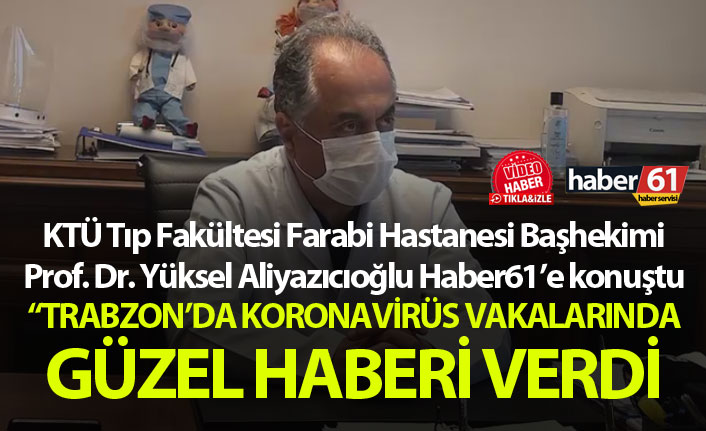 Trabzon'da koronavirüsle mücadelede filyasyon etkisi