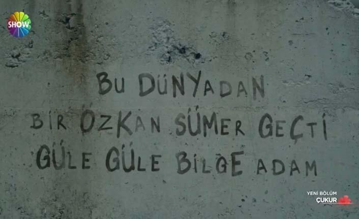 Çukur'da Özkan Sümer unutulmadı