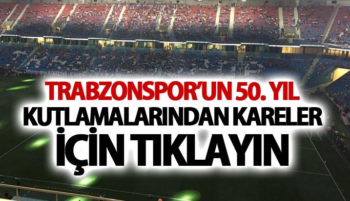 Trabzonspor 50. yıl kutlamalarından kareler