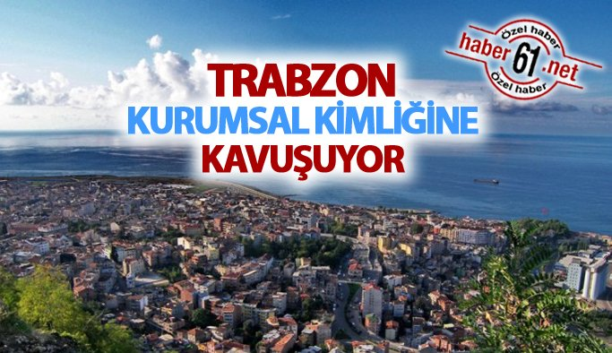 https://www.haber61.net/trabzon/trabzon-kurumsal-kimligine-kavusuyor-h285893.html