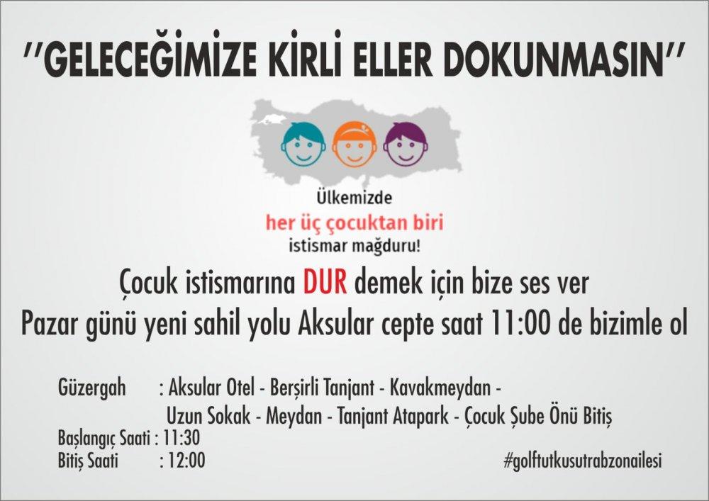 """Trabzon'da yollarda olacaklar - """"Geleceğimize Kirli eller dokunmasın"""""""