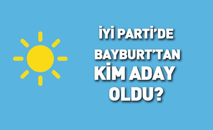 İYİ Parti Bayburt'tan kim aday oldu? 24 Haziran 2018 milletvekili adayları listesi açıklandı