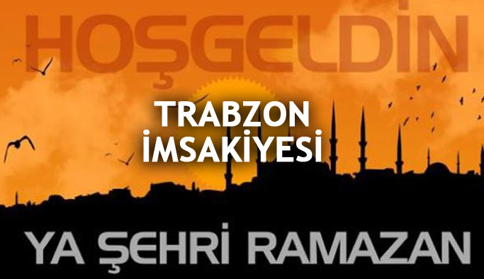 Trabzon imsakiyesi 2017 – Trabzon iftar saatleri