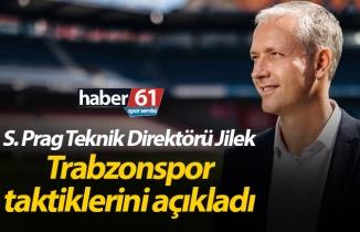 Jilek Trabzonspor taktiklerini açıkladı