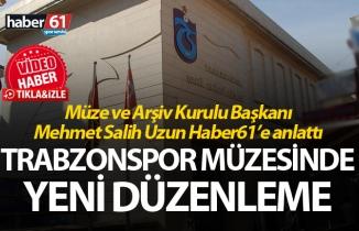 Trabzonspor Müzesinde yeni düzenleme