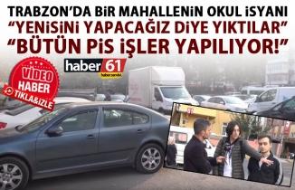 Trabzon'da bir mahallenin okul isyanı