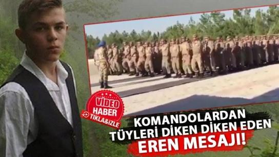 Komandolardan Eren Bülbül mesajı